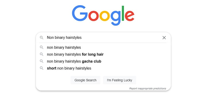 Screen shot of Google with 'Non Binary Hairstyles' typed into the search field and the auto fill making additional suggestions.